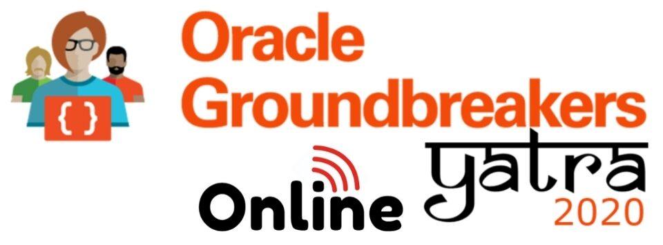 Oracle Groundbreakers Yatra 2020
